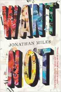 Jonathan Miles' Want Not is a Superb Novel